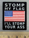 4944 CP - STOMP MY FLAG - I'll STOMP Your Ass - American Flag - Embroidery Patch