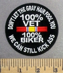 4945 CP -  100% VET - 100% Biker - Don't Let The Gray Hair Fool You - We Can Still Kick Ass - Round - Embroidery Patch