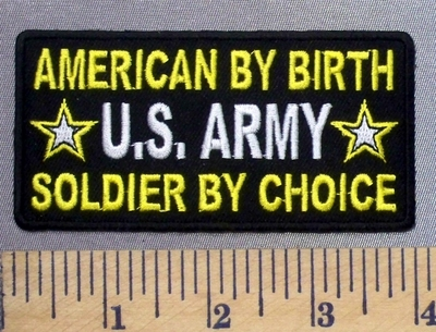 4947 CP - American By Birth - Soldier By Choice - U.S. Army - Embroidery Patch