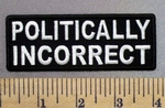 4953 CP - Politically Incorrect - Embroidery Patch
