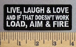 4968 CP - Live, Love & Laugh - And If That Doesn't Work - Load, Aim & Fire - Embroidery Patch