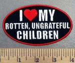 4974 G - I HEART My Rotten, Ungrateful Children - Embroidery Patch