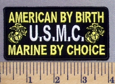 4982 CP - American By Birth - Marine By Choice - U.S.M.C. - Embroidery Patch
