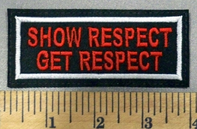 4990 L - Show Respect - Get Respect - Embroidery Patch