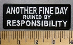 5015 CP - Another Fine Day Ruined By RESPONSIBILITY - Embroidery Patch