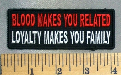 5019 CP - Blood Makes You Related - Loyalty Makes You Family - Embroidery Patch
