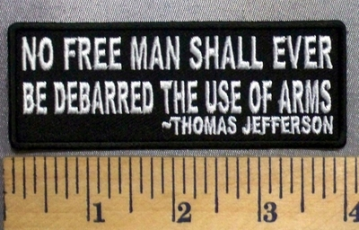 5027 CP - No Free Man Shall Ever Be Debarred The Use Of Arms - Thomas Jefferson - Embroidery Patch