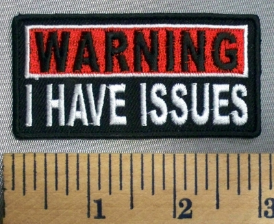 5107 CP - WARNING - I Have Issues - Embroidery Patch