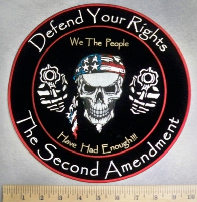 5121 CP - Defend Your Rights - The Second Amendment - We The People Have Had Enough!!! - Skull With American Flag Bandana With Two Guns - Round - Back Patch - Embroidery Patch