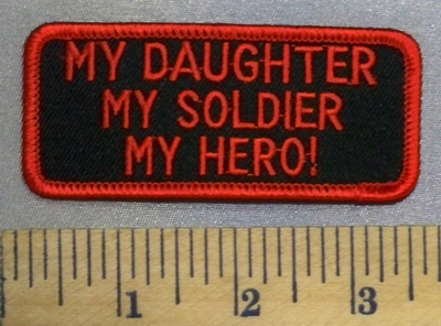 5135 S - My Daughter - My Soldier - My Hero! - Red - Embroidery Patch