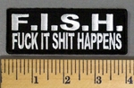 5168 S - F.I.S.H - Fuck It Shit Happens - Embroidery Patch