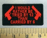 5240 CP - I Would Rather Be Tried By 12 Than Carried By 6 - Red - 2 Guns - Embroidery Patch