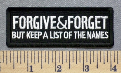 5290 CP - FORGIVE & FORGET - But Keep A List Of The Names - Embroidery Patch