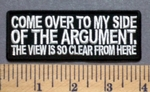 5294 CP - Come On Over To My Side Of The Argument - The View Is So Clear From Here - Embroidery Patch