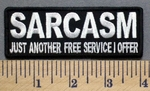 5309 CP - SARCASM - Just Another Free Service I Offer - Embroidery Patch