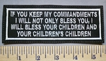 5315 L - If You Keep My Commandmentys, I Will Not Only Bless You, I Will Bless Your Children And Your Childrens Children - Embroidery Patch