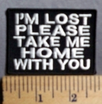 5608 CP - I'm Lost Please Take Me Home With You - Embroidery Patch