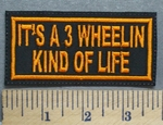 5643 L - It's A 3 Wheelin Kind Of Life - Orange - Embroidery Patch