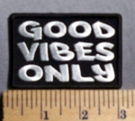 5647 CP - Good Vibes Only - Embroidery Patch