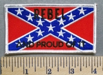 5684 N - REBEL - And Proud Of It -Confederate Flag - Embroidery Patch
