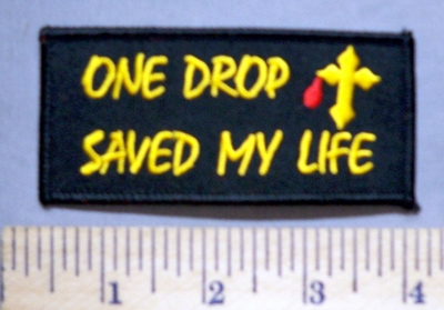 5715 S - One Drop Saved My Life - Cross With Blood Drop - Embroidery Patch