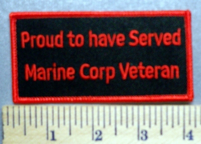 5719 S - Proud To Have Served - Marine Corp Veteran - Red - Embroidery Patch