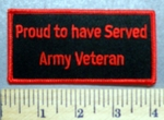 5728 S - Proud To Have Served - Army Veteran - Red - Embroidery Patch