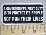 3272 W - A Government's First Duty Is To Protect Its People - Not Run Their Lives - Embroidery Patch