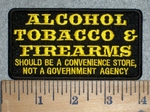 3218 G - Alcohol, Tobacco And Firearms - Should Be A Convenience Store - Embroidery Patch