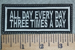 3067 L - All Day Every Day Three Times A Day - Embroidery Patch