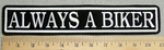 2945 L - Always A Biker - 11 Inch - Embroidery Patch