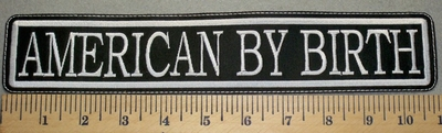2491 L - American By Birth - 11inch Straight Patch - Embroidery Patch