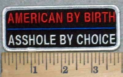 3255 W - discontinued American By Birth - Asshole By Choice - Embroidery Patch