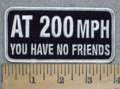 3261 G - At 200 MPH You Have No Friends - Embroidery Patch