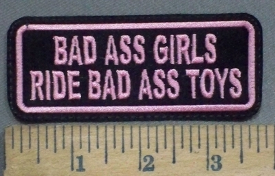 2628 L - Bad Ass Girls Ride Bad Ass Toys - Embroidery Patch