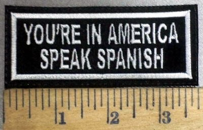 835 L - You're In America - Speak Spanish - Embroidery Patch