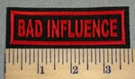 2403 L - Bad Influence -Red Lettering/Border - Embroidery Patch