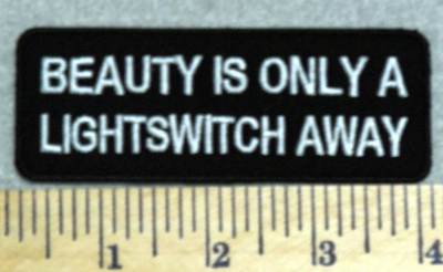 2966 W - Beauty Is Only A Lightswitch Away - Embroidery Patch