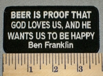 2388 W - Ben Franklin - Beer Is Proof That God Loves Us - Embroidery Patch