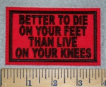 3183  L - Better To Die On Your Feet Than Live On Your Knees - Red - Embroidery Patch