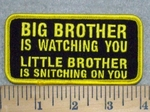3265 G - BIG BROTHER Is Watching You - LITTLE BROTHER Is Snitching On You - Embroidery Patch