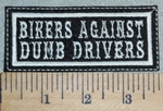 3123 L - Bikers Against Dumb Drivers- Embroidery Patch