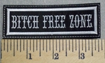 2550 L - Bitch Free Zone - Embroidery Patch