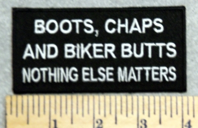 2915 W - Boots, Chaps And Biker Butts Nothing Else Matters - Embroidery Patch