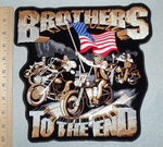 3074 G - Brothers To The End - USA Flag With Group Of Bikers - Back Patch - Embroidery Patch