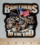 3072 G - DISCONTINUED  Brothers To The End With USA Flag And Group Of Bikers - 5 Inch - Embroidery Patch