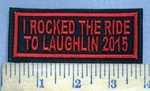 755 L - I Rocked The Ride To Laughlin 2015 - Red - Embroidery Patch