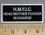 307 S - H.M.F.I.C. - Head Mother Fucker in Charge - Embroidery Patch