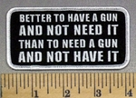 1866  G - Better To Have A Gun AND NOT NEED IT - Than To Need A Gun AND NOT HAVE IT - Embroidery Patch