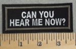 2867 L - Can You Hear Me Now? - Embroidery Patch